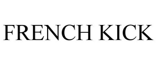 mark for FRENCH KICK, trademark #87095550