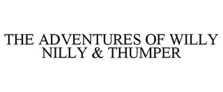 mark for THE ADVENTURES OF WILLY NILLY & THUMPER, trademark #87110522