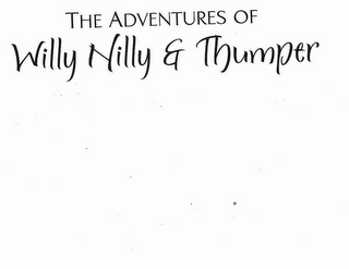 mark for THE ADVENTURES OF WILLY NILLY & THUMPER, trademark #87110607