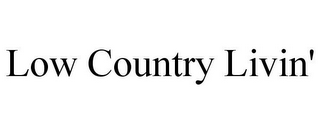 mark for LOW COUNTRY LIVIN', trademark #87110629