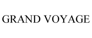 mark for GRAND VOYAGE, trademark #87115468