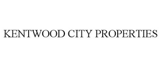 mark for KENTWOOD CITY PROPERTIES, trademark #87138679