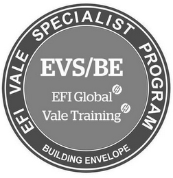 mark for EFI VALE SPECIALIST PROGRAM BUILDING ENVELOPE EVS/BE EFI GLOBAL VALE TRAINING, trademark #87142136