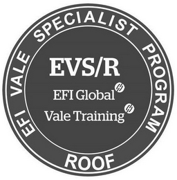 mark for EFI VALE SPECIALIST PROGRAM ROOF EVS/R EFI GLOBAL VALE TRAINING, trademark #87142143