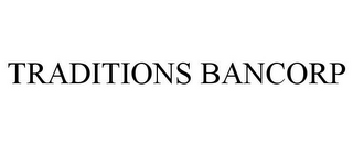 mark for TRADITIONS BANCORP, trademark #87147786