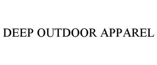 mark for DEEP OUTDOOR APPAREL, trademark #87147946