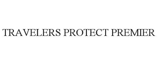 mark for TRAVELERS PROTECT PREMIER, trademark #87149554
