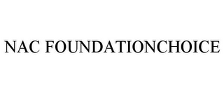 mark for NAC FOUNDATIONCHOICE, trademark #87158549
