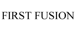 mark for FIRST FUSION, trademark #87166652