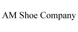 mark for AM SHOE COMPANY, trademark #87183360