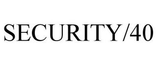 mark for SECURITY/40, trademark #87210792