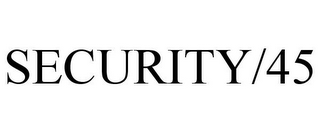 mark for SECURITY/45, trademark #87210801