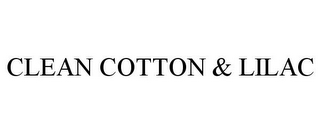 mark for CLEAN COTTON & LILAC, trademark #87216622