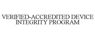 mark for VERIFIED-ACCREDITED DEVICE INTEGRITY PROGRAM, trademark #87239174