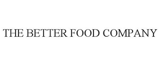 mark for THE BETTER FOOD COMPANY, trademark #87245540