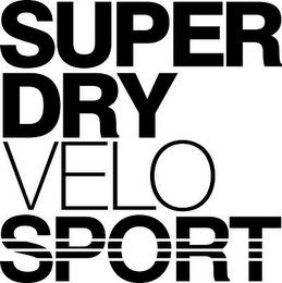 mark for SUPER DRY VELO SPORT, trademark #87262415