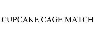 mark for CUPCAKE CAGE MATCH, trademark #87273867