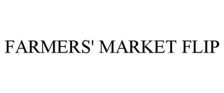 mark for FARMERS' MARKET FLIP, trademark #87273868