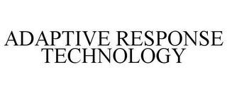 mark for ADAPTIVE RESPONSE TECHNOLOGY, trademark #87275159