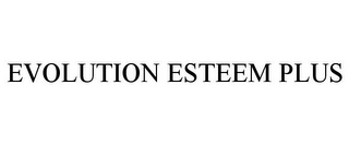 mark for EVOLUTION ESTEEM PLUS, trademark #87292193