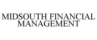 mark for MIDSOUTH FINANCIAL MANAGEMENT, trademark #87301724