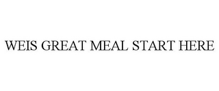 mark for WEIS GREAT MEAL START HERE, trademark #87304189