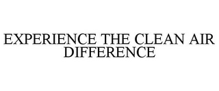 mark for EXPERIENCE THE CLEAN AIR DIFFERENCE, trademark #87308048