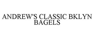 mark for ANDREW'S CLASSIC BKLYN BAGELS, trademark #87308239