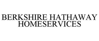 mark for BERKSHIRE HATHAWAY HOMESERVICES, trademark #87310425