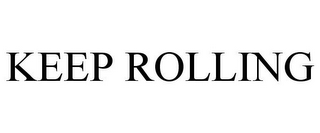 mark for KEEP ROLLING, trademark #87311486