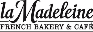 mark for LA MADELEINE FRENCH BAKERY & CAFE, trademark #87311549