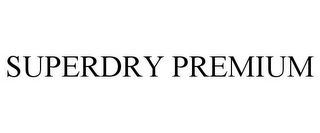 mark for SUPERDRY PREMIUM, trademark #87311770