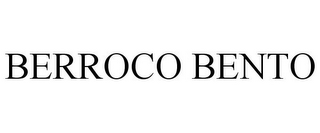 mark for BERROCO BENTO, trademark #87334344