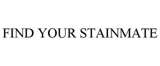 mark for FIND YOUR STAINMATE, trademark #87334726