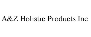 mark for A&Z HOLISTIC PRODUCTS INC., trademark #87365566