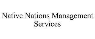 mark for NATIVE NATIONS MANAGEMENT SERVICES, trademark #87367667
