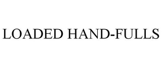 mark for LOADED HAND-FULLS, trademark #87378055