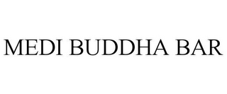 mark for MEDI BUDDHA BAR, trademark #87388842
