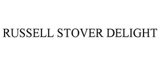 mark for RUSSELL STOVER DELIGHT, trademark #87393778