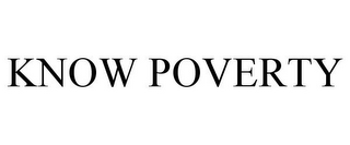 mark for KNOW POVERTY, trademark #87398516