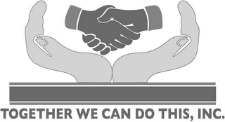 mark for TOGETHER WE CAN DO THIS, INC., trademark #87410995