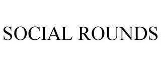 mark for SOCIAL ROUNDS, trademark #87412388