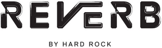 mark for REVERB BY HARD ROCK, trademark #87426820
