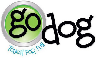 mark for GODOG TOUGH FOR FUN, trademark #87426839