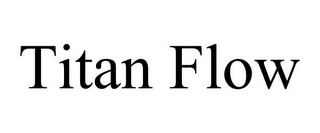 mark for TITAN FLOW, trademark #87432434