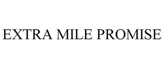 mark for EXTRA MILE PROMISE, trademark #87436310