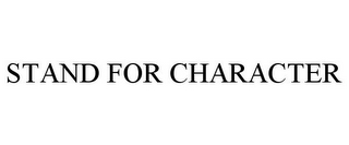mark for STAND FOR CHARACTER, trademark #87445551
