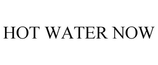 mark for HOT WATER NOW, trademark #87446495
