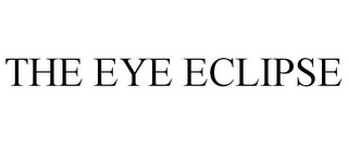 mark for THE EYE ECLIPSE, trademark #87454836