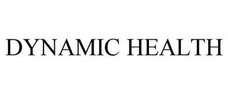 mark for DYNAMIC HEALTH, trademark #87463784
